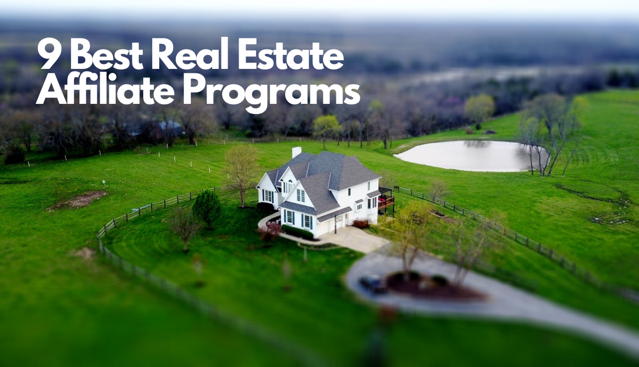 realestate 001 - 9 Top Real Estate Affiliate Programs